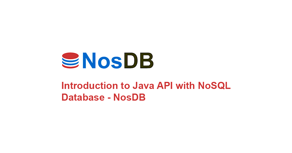 Introduction to Java API with NoSQL Database - NosDB