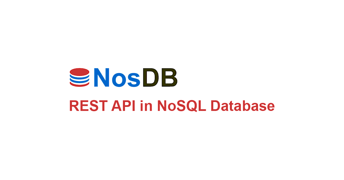 Introduction to REST API in NoSQL Database - NosDB