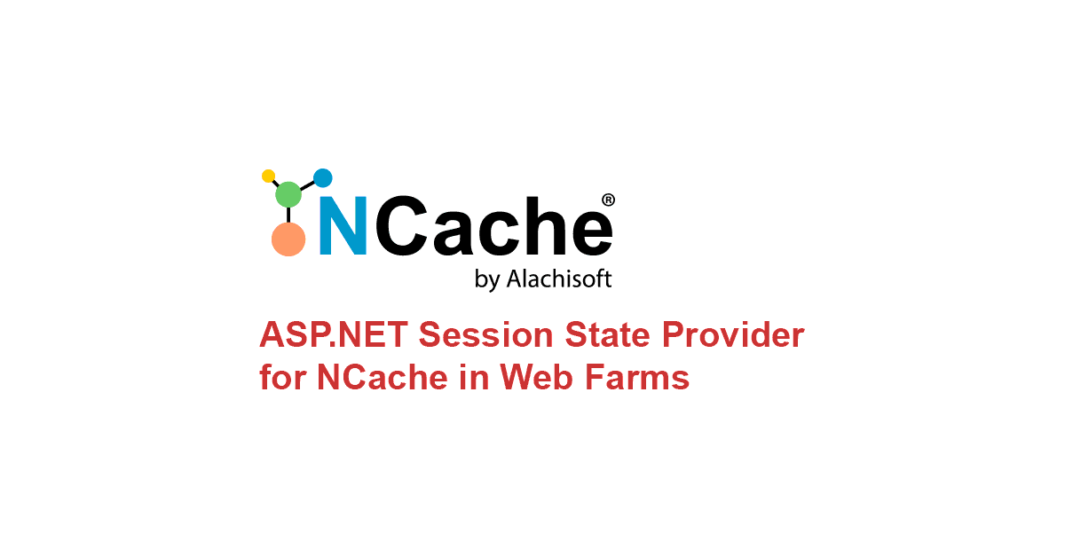 ASP NET Session State Provider for NCache in Web Farms - NCache